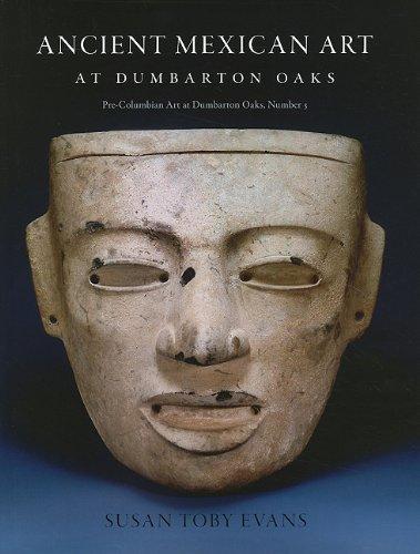 Art Mexican Ancient - Ancient Mexican Art at Dumbarton Oaks (Pre-Columbian Art at Dumbarton Oaks)