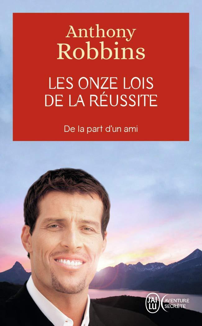 Amazon Fr Les Onze Lois De La Réussite De La Part D Un Ami Robbins Anthony Livres