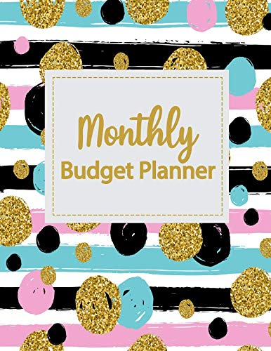 Monthly Budget Planner: Weekly Expense Tracker Bill Organizer Notebook