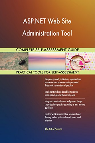 ASP.NET Web Site Administration Tool Toolkit: best-practice templates, step-by-step work plans and maturity ()