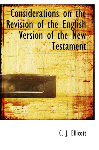 Considerations on the Revision of the English Version of the New Testament ebook
