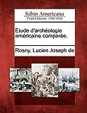 Etude d'Archéologie Américaine Comparée, , 127564631X