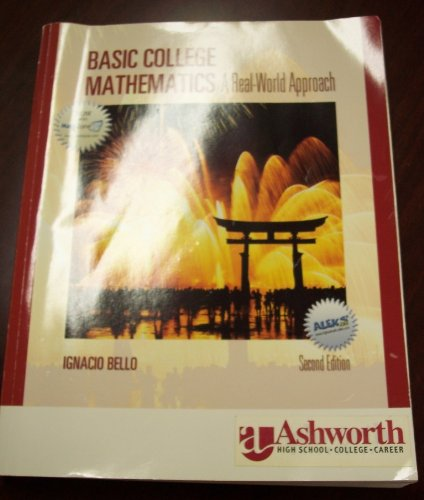 Basic College Mathematics: A Real-World Approach (Second Edition) Custom Edition for Ashworth University