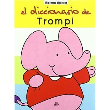 El Diccionario de Trompi (Mi Primera Biblioteca)