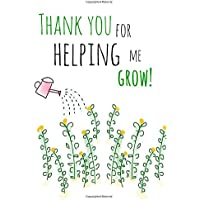 Thank You For Helping Me Grow!: Teacher Notebook:Teacher Appreciation Gifts,Teacher Notebook Gift,Journal,Notepad,6x9,Watering can,Doodle,Memorable Gifts for Teachers,Coolest Teacher,An Awesome Teacher,