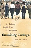 img - for Examining Tuskegee: The Infamous Syphilis Study and Its Legacy (The John Hope Franklin Series in African American History and Culture) by Susan M. Reverby (2013-08-01) book / textbook / text book