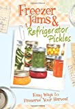 Freezer Jams & Refrigerator Pickles: Easy Ways to Preserve Your Harvest