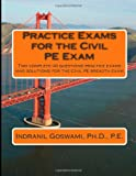 Practice Exams for the Civil PE Examination: Two practice exams (and solutions) geared towards the breadth portion of the Civil PE Exam
