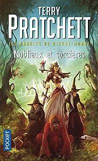 Les annales du Disque-monde 14 : Nobliaux et sorcières, Pratchett, Terry