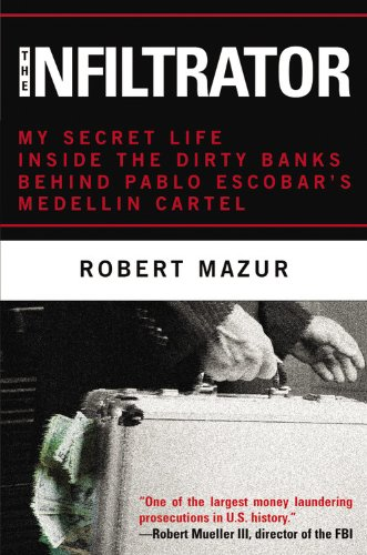 The Infiltrator: My Secret Life Inside the Dirty Banks ...