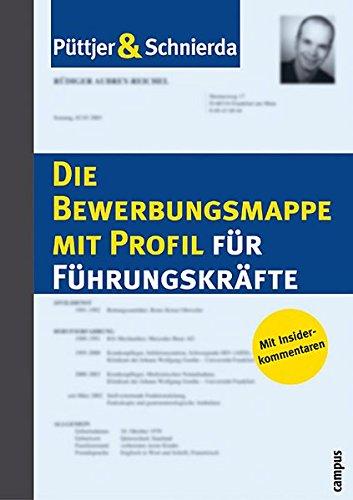 Die Bewerbungsmappe mit Profil für Führungskräfte Taschenbuch – 15. September 2003 Christian Püttjer Uwe Schnierda Campus Verlag 3593373246