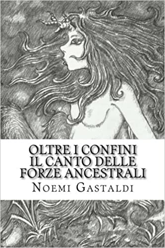 Il canto delle Forze Ancestrali (Oltre i confini, vol 3): Volume 3