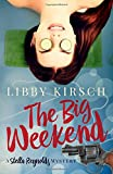 The Big Weekend: A Stella Reynolds Mystery (The Stella Reynolds Mystery Series) (Volume 4)