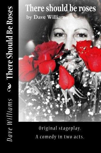 There Should Be Roses: Original script, a comedy in two acts ebook
