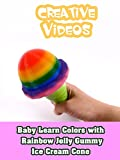 Baby Learn Colors with Rainbow Jelly Gummy Ice Cream Cone
