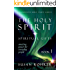 The Holy Spirit - Spiritual Gifts: Book 1: Amazing Power for Everyday People (Illuminated Bible Study Guides Series)