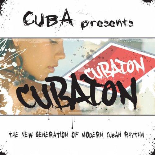 Cuba Presents Cubaton (Reggaet...
