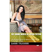 The Grand World Of Opera Fiction: The Beautiful Divas Of Opera In Stories Of Drama And Intrigue