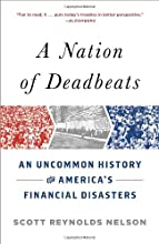 A Nation of Deadbeats: An Uncommon History of America's Financial Disasters (Vintage)