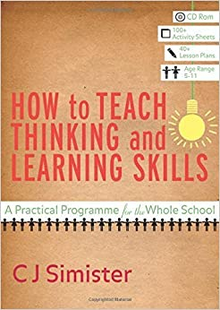 Book How to Teach Thinking and Learning Skills: A Practical Programme for the Whole School by C J Simister (2007-06-14)