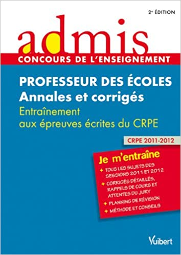 Livre Concours Professeur des écoles - Annales et corrigés - Entraînement aux épreuves écrites du CRPE - Admis - Je m'entraîne - Session 2013 pdf