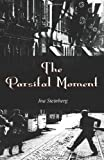 The Parsifal Moment, Ina Steinberg, 1605946907