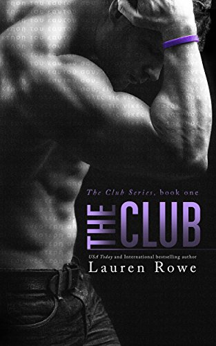 The Club: The Club Series Book 1 by [Rowe, Lauren]