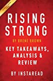 Rising Strong: By Brene Brown Key Takeaways, Analysis & Review
