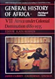 General History of Africa volume 7: Africa under Colonial Domination 1880-1935 (Unesco General History of Africa (abridged))