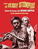 img - for Filming The Glory Stompers: Behind The Scenes with DENNIS HOPPER book / textbook / text book