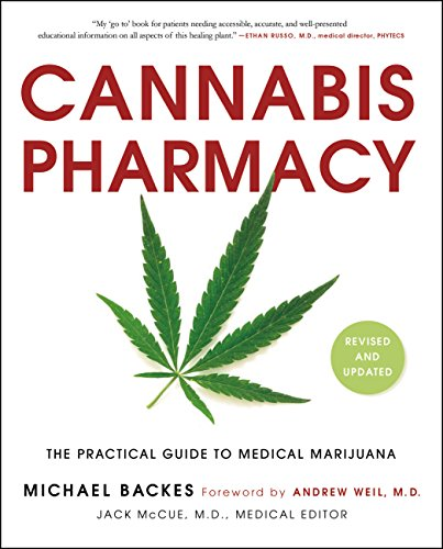 Cannabis Pharmacy: The Practical Guide to Medical Marijuana -- Revised and Updated (Best Medical Marijuana For Pain)