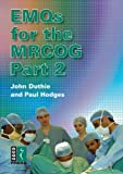 EMQs for the MRCOG Part 2: A Guide to the Extended Matching Questions for the MRCOG Part 2 Examination, Jon Duthie, Paul W. Hodges, 1904752276