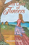 img - for This Land of Flowers book / textbook / text book