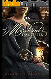 The Merchant's Daughter (Fairy Tale Romance Series Book 2)