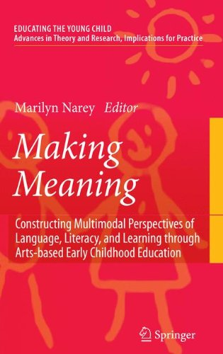 Making Meaning: Constructing Multimodal Perspectives of Language, Literacy, and Learning through Arts-based Early Childh