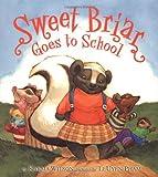 Sweet Briar Goes to School, Karma Wilson, 0803727674