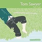 Tom Sawyer   Livre audio Auteur(s) : Mark Twain Narrateur(s) : Élodie Huber