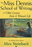 The Miss Dennis School of Writing, Alice Steinbach, 0963124625