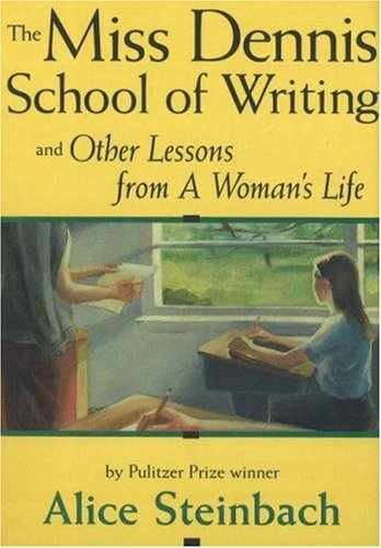 The Miss Dennis School of Writing: And Other Lessons from a Woman's Life