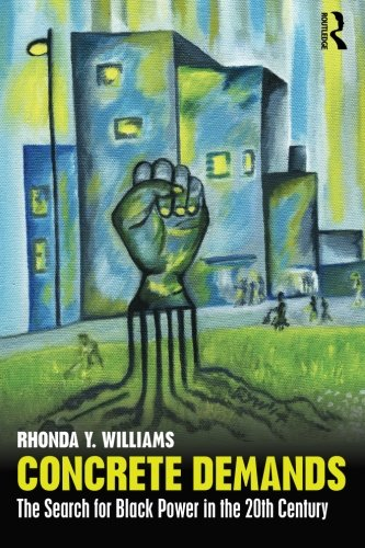 Search : Concrete Demands: The Search for Black Power in the 20th Century (American Social and Political Movements of the Twentieth Cen)