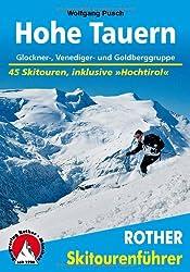 Hohe Tauern: Glockner-, Venediger- und Goldberggruppe. 45 Skitouren, inklusive Hochtirol. (Rother Skitourenführer)