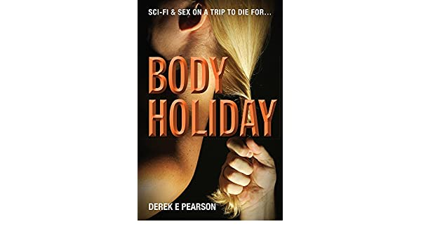 Body Holiday: The Adventures of Milla Carter (English Edition) eBook: Derek E. Pearson: Amazon.es: Tienda Kindle
