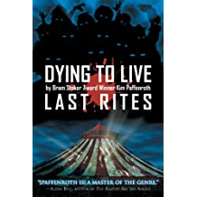 Dying to Live: Last Rites