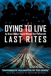 Dying to Live: Last Rites (English Edition)