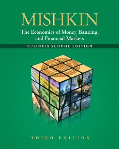 The Economics of Money, Banking and Financial Markets: The Business School Edition (3rd Edition) by Mishkin, Frederic S. 3rd (third) (2012) Hardcover