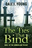 img - for The Ties That Bind (The Summerland Trilogy) (Volume 1) book / textbook / text book