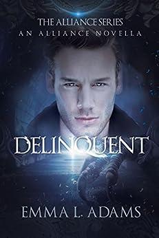 Delinquent: An Alliance Novella by [Adams, Emma L.]