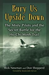 They had the most dangerous job n the Air Force. Now Bury Us Upside Down reveals the never-before-told story of the Vietnam War's top-secret jet-fighter outfit–an all-volunteer unit composed of truly extraordinary men who flew missions from w...