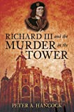 Richard III and the Murder in the Tower, Peter A. Hancock, 0752451480