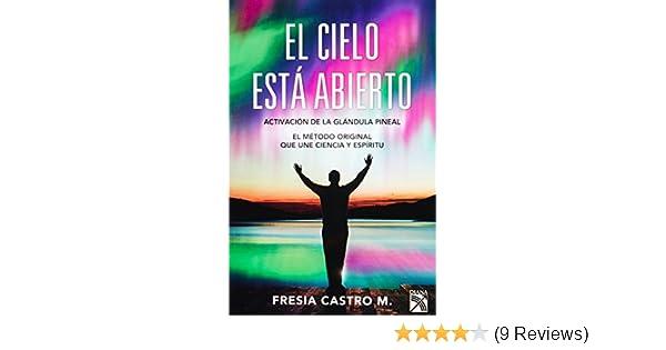 El cielo esta abierto (Spanish Edition): Fresia Castro ...